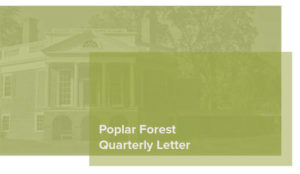 Poplar Forest Quarterly Letter