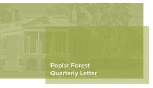 Poplar Forest Quarterly Letter